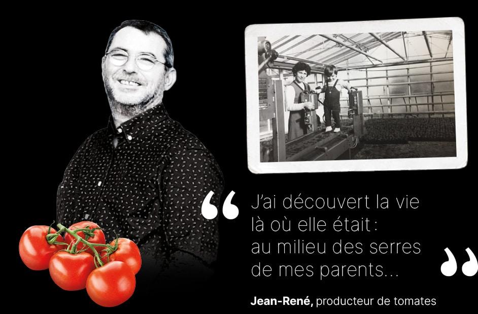 Portrait de Jean-René producteur de tomates avec photo ancienne le représentant enfant dans une serre avec sa mère et texte «j'ai découvert la vie là où elle était: au milieu des serres de mes parents…»